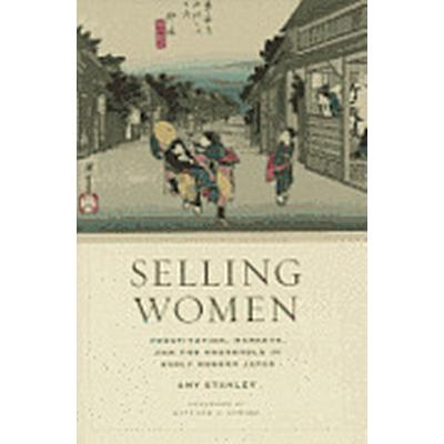 Selling Women (Inbunden, 2012)