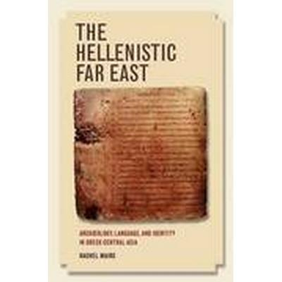 The Hellenistic Far East (Inbunden, 2014)