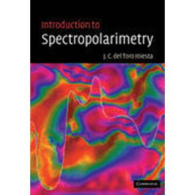 Introduction to Spectropolarimetry (Häftad, 2007)