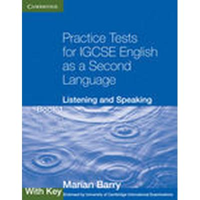 Practice Tests for IGCSE English as a Second Language: Listening and Speaking Book 1 with Key (Häftad, 2010)