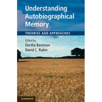 Understanding Autobiographical Memory (Häftad, 2012)