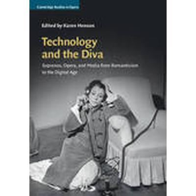 Technology and the Diva (Inbunden, 2016)