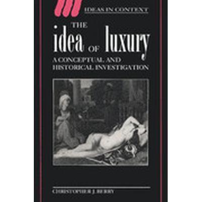 The Idea of Luxury (Häftad, 1994)