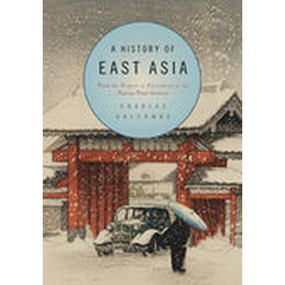 A History of East Asia (Inbunden, 2010)