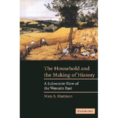 The Household and the Making of History (Häftad, 2004)