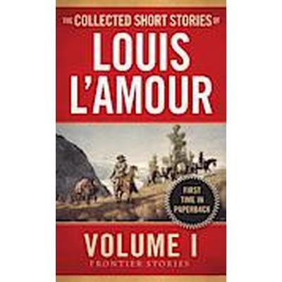 Collected Short Stories of Louis L'Amour: Volume 1 (Häftad, 2014)