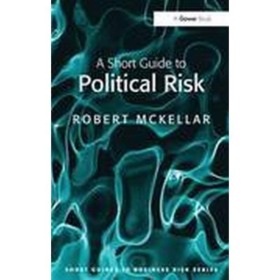 A Short Guide to Political Risk (Häftad, 2010)