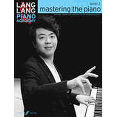 Lang Lang Piano Academy: Mastering the Piano 2: Level 2 (Häftad, 2014)