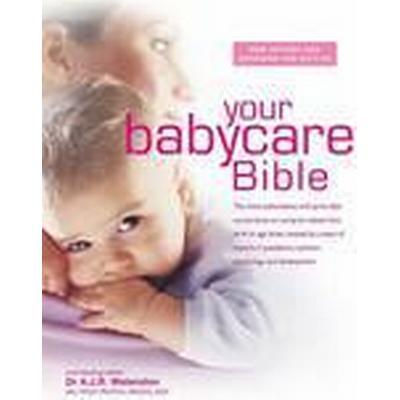 Your Babycare Bible (Inbunden, 2015)