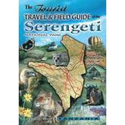 The Tourist Travel &; Field Guide of the Serengeti (Häftad, 2006)