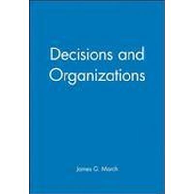 Decision and Organizations (Häftad, 1989)