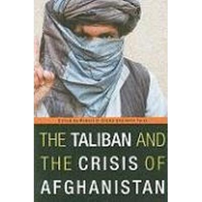 The Taliban and the Crisis of Afghanistan (Häftad, 2009)