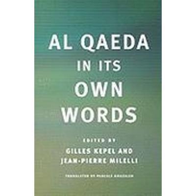 Al Qaeda in Its Own Words (Häftad, 2009)