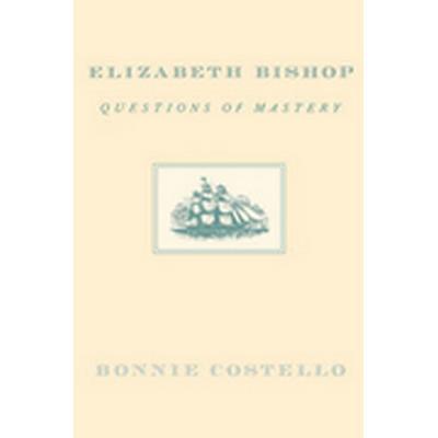 Elizabeth Bishop (Häftad, 1993)