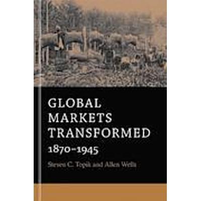 Global Markets Transformed (Häftad, 2014)