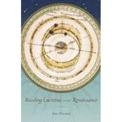 Reading Lucretius in the Renaissance (Inbunden, 2014)