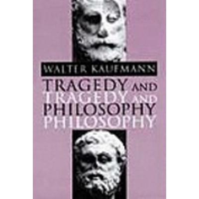 Tragedy and Philosophy (Häftad, 1992)