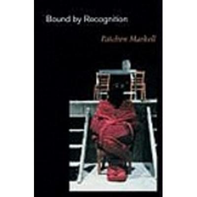 Bound by Recognition (Häftad, 2003)