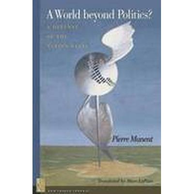 A World Beyond Politics? (Häftad, 2008)