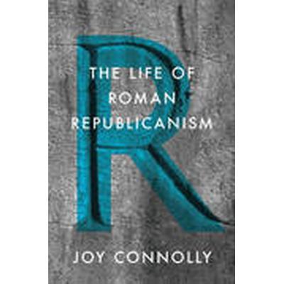 The Life of Roman Republicanism (Inbunden, 2014)