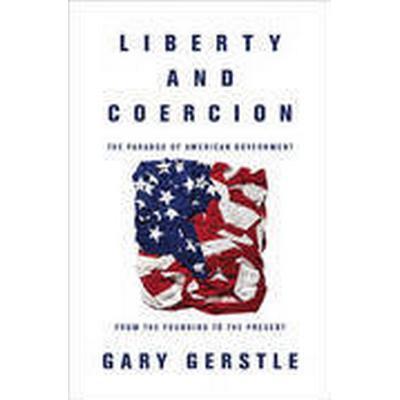 Liberty and Coercion (Inbunden, 2015)