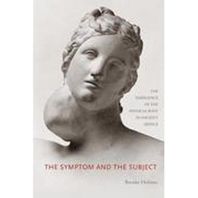 The Symptom and the Subject (Häftad, 2014)