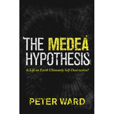 The Medea Hypothesis (Häftad, 2015)