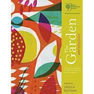 RHS the Garden Anthology (Inbunden, 2014)