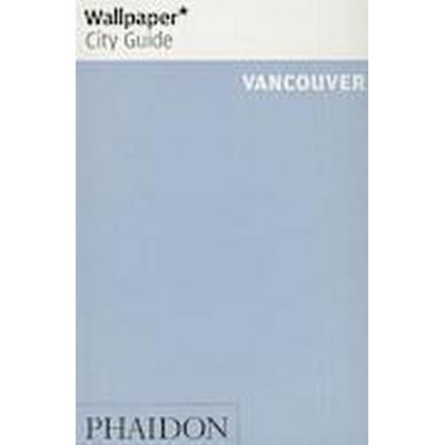 Wallpaper* City Guide Vancouver (Häftad, 2014)