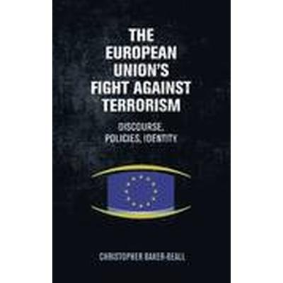 The European Union's Fight Against Terrorism (Inbunden, 2016)