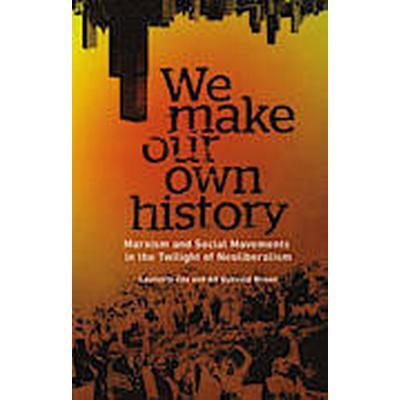 We Make Our Own History (Häftad, 2014)