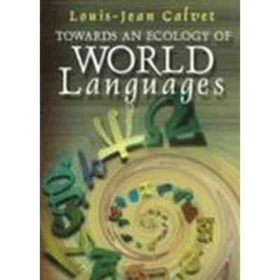 Towards an Ecology of World Languages (Häftad, 2006)