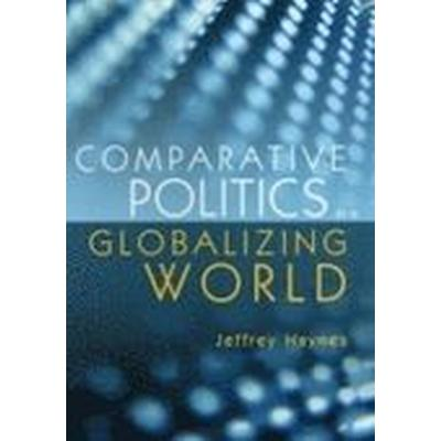 Comparative Politics in a Globalizing World (Häftad, 2005)