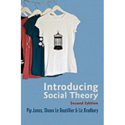 Introducing Social Theory (Häftad, 2011)