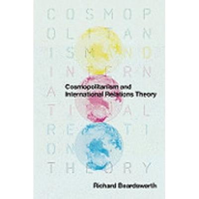 Cosmopolitanism and International Relations Theory (Häftad, 2011)