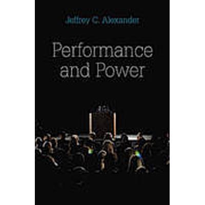 Performance and Power (Häftad, 2011)