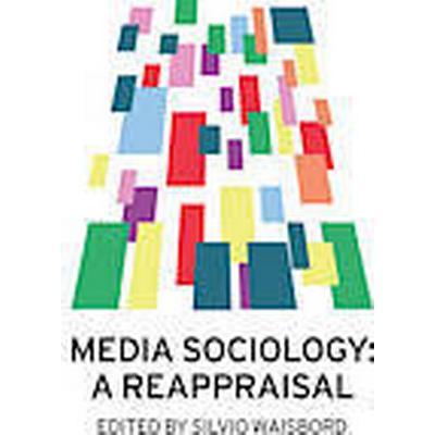 Media Sociology: A Reappraisal (Häftad, 2014)