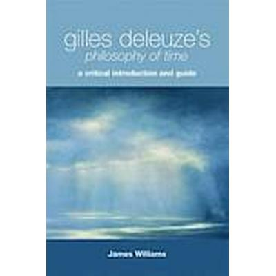 Gilles Deleuze's Philosophy of Time (Häftad, 2011)