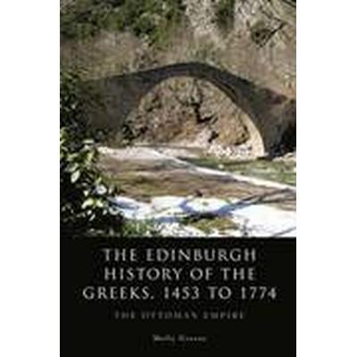 The Edinburgh History of the Greeks, 1453 to 1774 (Häftad, 2015)