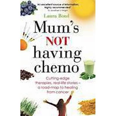 Mum's Not Having Chemo (Häftad, 2013)