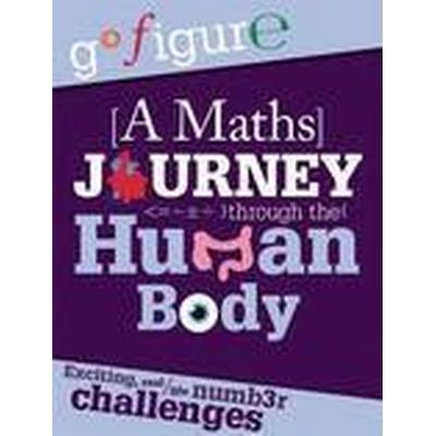 A Maths Journey through the Human Body (Häftad, 2015)