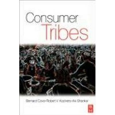 Consumer Tribes (Häftad, 2007)