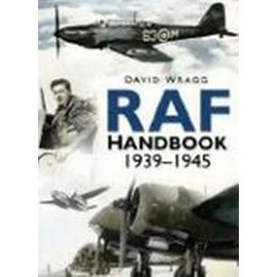 Royal Air Force Handbook 1939-1945 (Inbunden, 2007)