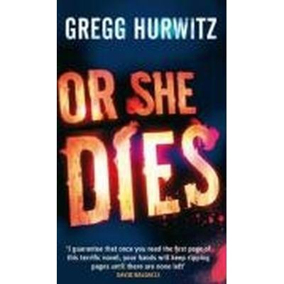 Or She Dies (Häftad, 2009)