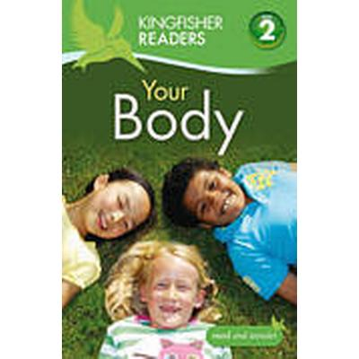 Kingfisher Readers: Your Body (Level 2: Beginning to Read Alone) (Häftad, 2012)