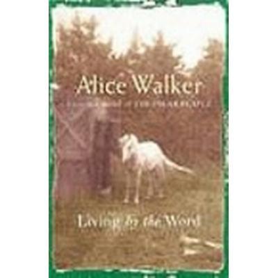 Alice Walker: Living by the Word (Häftad, 2005)