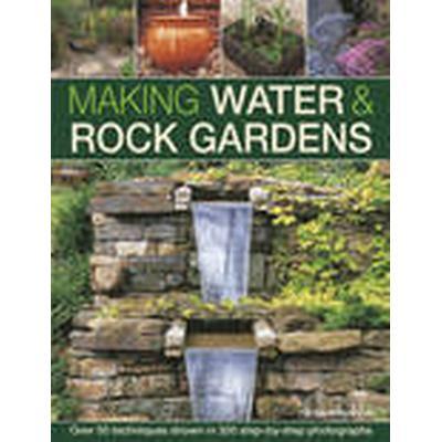 Making Water &; Rock Gardens (Inbunden, 2016)