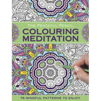 The Peaceful Pencil: Colouring Meditation (Häftad, 2016)