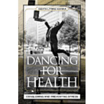 Dancing for Health (Häftad, 2006)