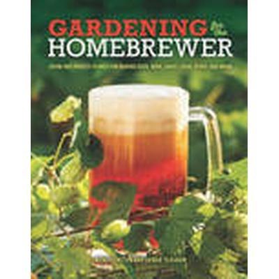 Gardening for the Homebrewer (Häftad, 2015)